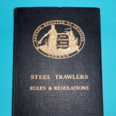Libros antiguos: LLOYD'S REGISTER OF SHIPPING, STEEL TRAWLERS, RULES AND REGULATIOS 1949. Lote 205802223
