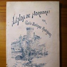 Libros antiguos: 1894 - ¡LENDA DE HORRORE!, GALO SALINAS. PRIMERA EDICIÓN. ÚNICO EN TODOCOLECCION. Lote 205808346