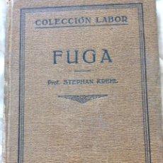 Libros antiguos: STEPHAN KREHL - FUGA - BARCELONA, 1930. COLECCIÓN LABOR. Lote 205811826