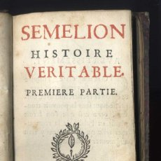 Libros antiguos: ANONYME. [TRAVESTISMO. LITERATURA ERÓTICA. S.XVIII] SEMELION HISTORIE VERITABLE. 1715. Lote 205847122