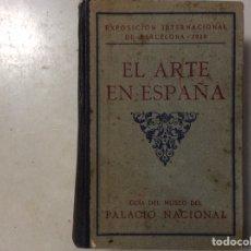 Libros antiguos: EL ARTE EN ESPAÑA. EXPOSICIÓN INTERNACIONAL DE BARCELONA 1929. Lote 205872413