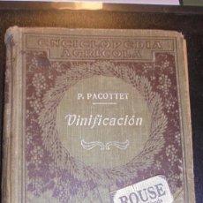 Libros antiguos: VINOS - P.ABLO PACOTTET - VINIFICACION ILUSTRADA CON 119 GRABADOS , BARCELONA EDT. P. SALVAT 1918. Lote 206116613