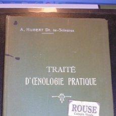 Libros antiguos: VINOS - A. HUBERT DR. ÈS - SCIENCES - TRAITÈ D´OENOLOGIE PRACTIQUE ,TREIZIEME EDITION COMPLETEMENT R. Lote 206117825