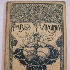 Livres anciens: PABLO Y VIRGINIA - BERNARDINO DE SAINT-PIERR - MONTANER Y SIMON 1902. Lote 206214860