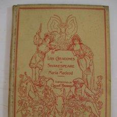 Livres anciens: LAS CREACIONES DE SHAKESPEARE - MARIA MACLEOD - MONTANER Y SIMON 1912. Lote 206215187