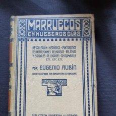 Libri antichi: MARRUECOS EN NUESTROS DIAS -EUGENIO AUBIN 1908 MONTANER Y SIMON. Lote 206231476