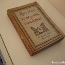 Libros antiguos: FRANÇOIS RABELAIS . GARGANTÚA Y PANTAGRUEL, ANOTADAS Y COMENTADAS POR E. BARRIOBERO Y HERRÁN 1900. Lote 277228363
