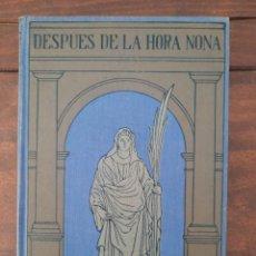 Libros antiguos: DESPUES DE LA HORA NONA - R. MONLAUR - GUSTAVO GILI EDITOR, 1929 - BIBLIOTECA EMPORIUM N. 3. Lote 206246736