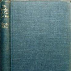 Libros antiguos: WILDER, THORNTON NIVEN. THE BRIDGE OF SAN LUIS REY. 1927.. Lote 206250977