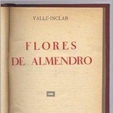 Libros antiguos: VALLE - INCLÁN, RAMÓN MARÍA DEL. FLORES DE ALMENDRO. S.A. (1936).. Lote 206251647