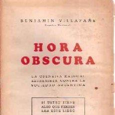 Libros antiguos: VILLAFAÑE, BENJAMÍN - HORA OBSCURA. LA OFENSIVA RADICAL EXTREMISTA CONTRA LA SOCIEDAD ARGENTINA. Lote 206258733