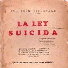 Libros antiguos: VILLAFAÑE, BENJAMÍN - LA LEY SUICIDA - PRIMERA EDICIÓN. Lote 206260057
