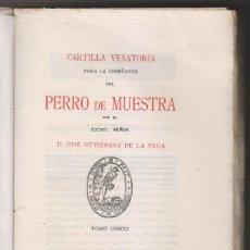 Libros antiguos: JOSÉ GUTIÉRREZ DE LA VEGA: CARTILLA VENATORIA PARA LA ENSEÑANZA DEL PERRO DE MUESTRA. 1899. CAZA.. Lote 206288296