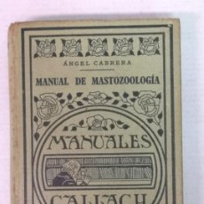 Libros antiguos: MANUAL DE MASTOZOOLOGIA ANGEL CABRERA 1922. Lote 206318397
