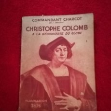 Libros antiguos: COMMANDANT CHARCOT S DE L'INSTITUT CHRISTOPHE COLOMB A LA DÉCOUVERTE DU GLOBE. Lote 206346425