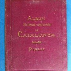 Libros antiguos: ALBUM PINTORESCH MONUMENTAL DE CATALUNYA. PETITA EDICIÓ. POBLET. Lote 206365042
