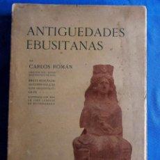 Libros antiguos: ANTIGUEDADES EBUSITANAS. POR CARLOS ROMÁN. DIRECTOR DEL MUSEO ARQUEOLÓGICO DE IBIZA, 1913.. Lote 206369842