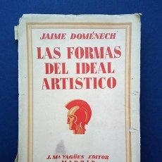 Libros antiguos: LAS FORMAS DEL IDEAL ARTÍSTICO · JAIME DOMÉNECH. DEDICADO Y FIRMADO. 1931. Lote 206393228