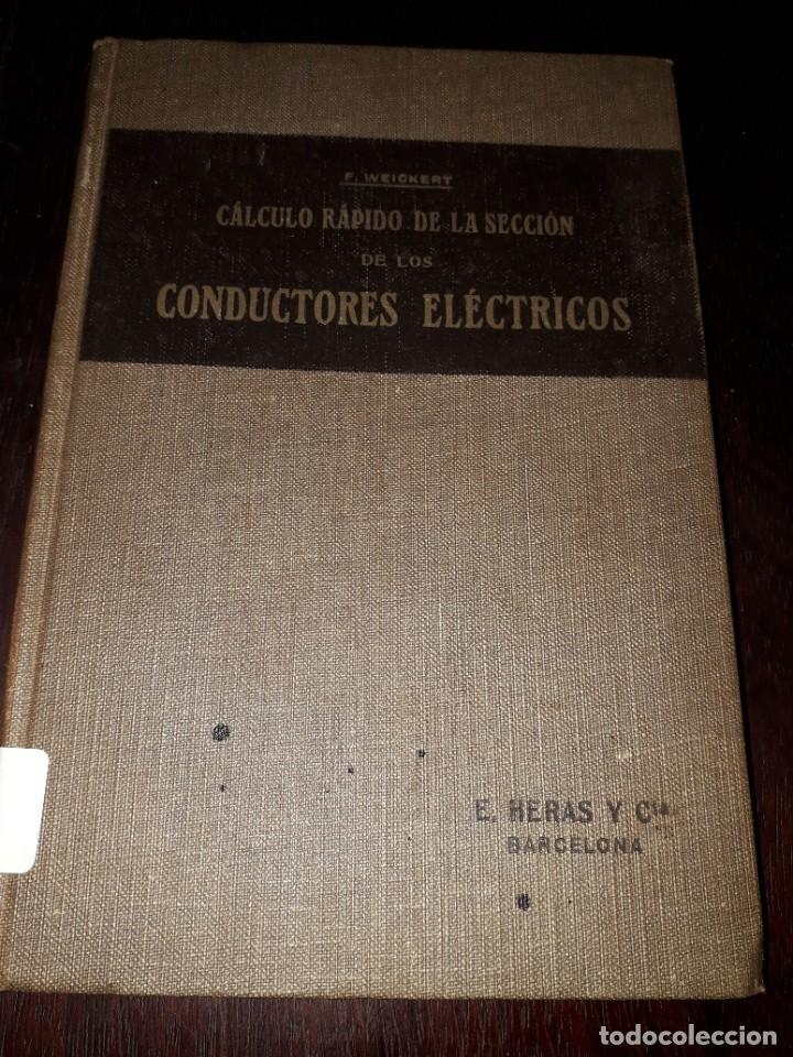 LIBRO 2081 CALCULO RAPIDO DE LA SECCION DE LOS CONDUCTORES ELECTRICOS F WEICHERT (Libros Antiguos, Raros y Curiosos - Ciencias, Manuales y Oficios - Otros)