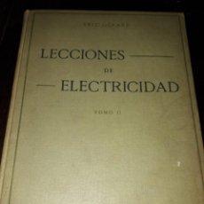 Libros antiguos: LIBRO 2073 LECCIONES DE ELECTRICIDAD ERIC GERARD E DOSSAT MADRID 1926 TOMO SEGUNDO. Lote 206469855