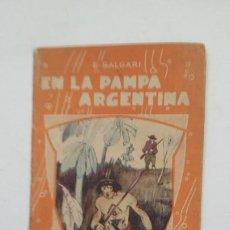Libros antiguos: EN LA PAMPA ARGENTINA. EMILIO SALGARI. LA NOVELITA Nº 17 SATURNINO CALLEJA. TDK181. Lote 206470051