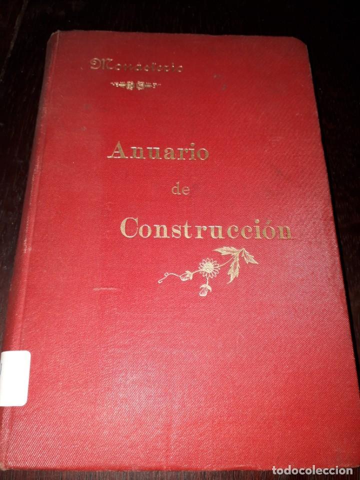 LIBRO 2071 ANUARIO DE CONSTRUCCION MARIANO MONASTERIO 1897 (Libros Antiguos, Raros y Curiosos - Ciencias, Manuales y Oficios - Otros)