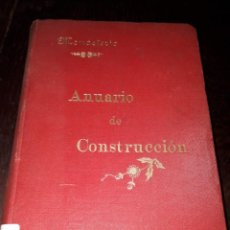 Libros antiguos: LIBRO 2071 ANUARIO DE CONSTRUCCION MARIANO MONASTERIO 1897. Lote 206470661