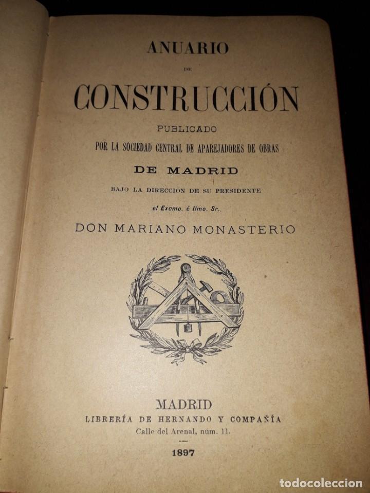 Libros antiguos: LIBRO 2071 ANUARIO DE CONSTRUCCION MARIANO MONASTERIO 1897 - Foto 2 - 206470661