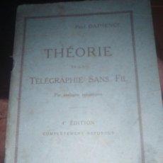 Libros antiguos: THEORIE DE LA TELEGRAPHIE SANS FIL - PAUL DAPSENCE 1923. Lote 206494782