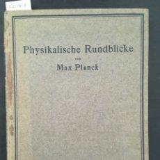 Libros antiguos: PHYSIKALISCHE RUNDBLICKE, MAX PLANCK, 1922. Lote 206563088