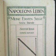 Libros antiguos: NAPOLEONS LEBEN, MEINE ERSTEN SIEGE, SECHS BANDE, ZWEITER BAND, 1910. Lote 206569306