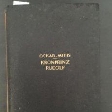 Libros antiguos: DAS LEBEN DES KRONPRINZEN RUDOLF, OSKAR FREIHERR VON MITIS, 1928. Lote 206570733