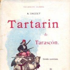 Libros antiguos: TASRTARIN DE TARASCÓN. AUTOR: A. DAUDET. LL3533. Lote 206603011