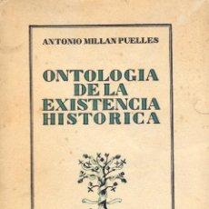 Libros antiguos: ONTOLOGÍA DE LA EXISTENCIA HISTÓRICA 1ª EDICIÓN. AUTOR: ANTONIO MILLAN PUELLES. LL3534. Lote 206603828