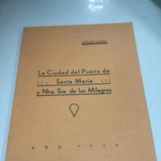Libros antiguos: HIPOLITO SANCHO. LA CIUDAD DEL PUERTO DE SANTA MARIA Y NTRA SRA DE LOS MILAGROS. 1934. Lote 206754947
