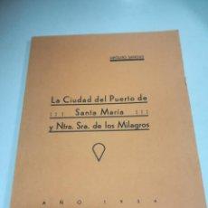 Libros antiguos: HIPOLITO SANCHO. LA CIUDAD DEL PUERTO DE SANTA MARIA Y NTRA SRA DE LOS MILAGROS. 1934. Lote 206754997