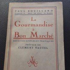 Libros antiguos: LA GOURMANDISE À BON MARCHÉ. PAUL BOUILLARD. REFACE DE CLEMENT VAUTEL. GASTRONOMIA FRANCESA. Lote 206787393