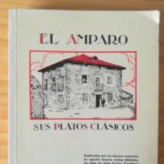 Livres anciens: EL AMPARO: SUS PLATOS CLÁSICOS. AZCARAY Y EGUILEOR, 2ª EDICIÓN, BILBAO. (1952). Lote 206811317