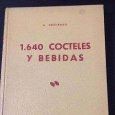 Libros antiguos: 1640 COCTELES Y BEBIDAS. A. BREHEMER. AÑOS 60.. Lote 206908185