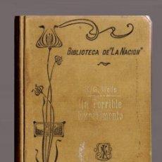 Libros antiguos: H.G. WELLS. UN TERRIBLE EXPERIMENTO. BIBLIOTECA DE LA NACION. ARGENTINA. AÑO 1908.. Lote 206923565
