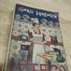 Libros antiguos: LIBRO DE RECETAS DE COCINA LA TECA IGNASI DOMENECH PRIMERA EDICIÓN - MANRESA. Lote 206957680