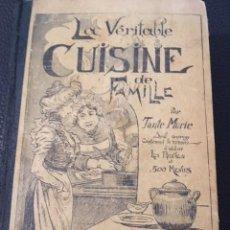 Libros antiguos: LA VERITABLE CUISINE DE FAMILLE. TANTE MARIE. AÑOS 20. GASTRONOMIA.. Lote 206964287