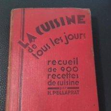 Libros antiguos: LA CUISINE DE TOUS LES JOURS. H. PELLAPRAT. AÑOS 30. LE CORDON BLEU.. Lote 206964577