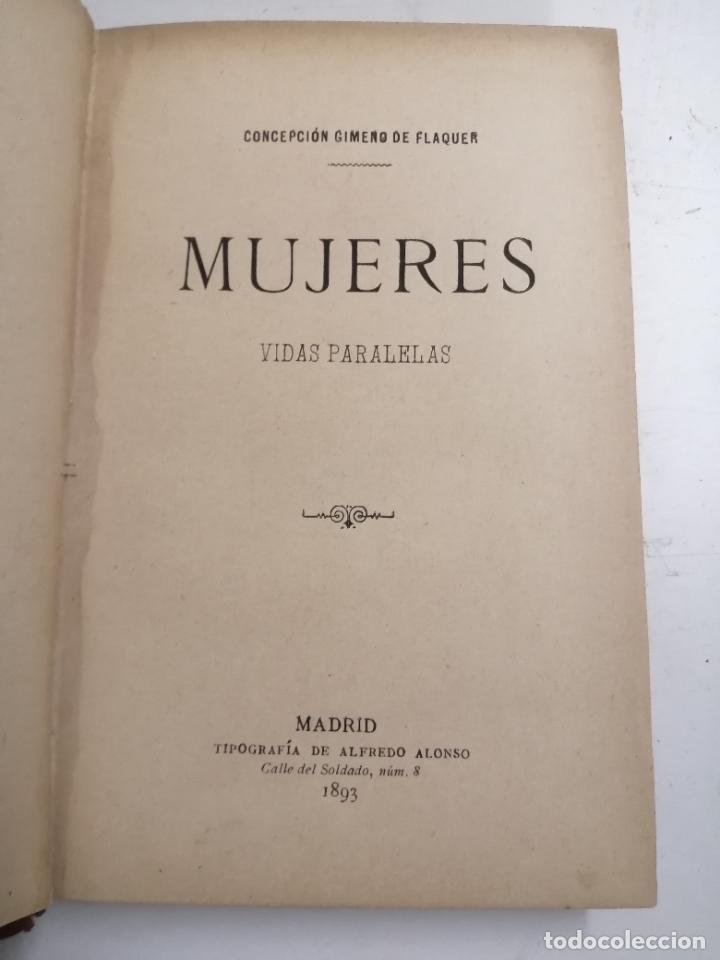 MUJERES, VIDAS PARALELAS. CONCEPCIÓN GIMENO DE FLAQUER. 1893 MADRID. IM.: ALFREDO ALONSO (Libros antiguos (hasta 1936), raros y curiosos - Literatura - Narrativa - Otros)