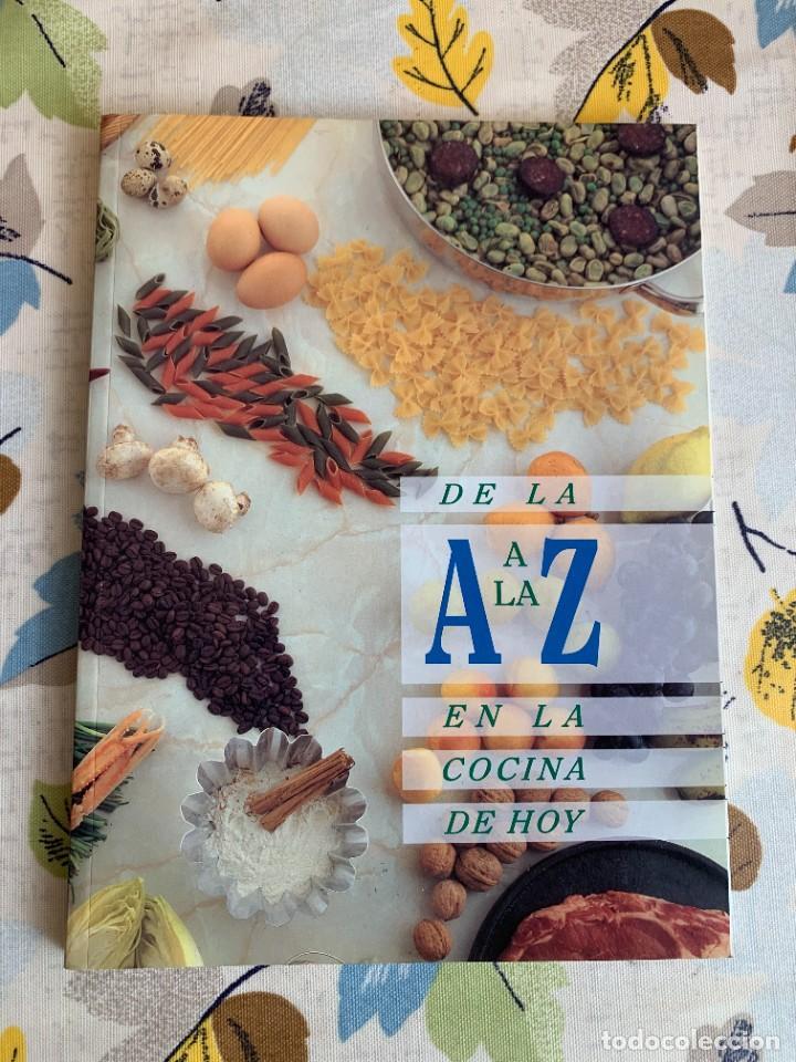 DE LA A A LA Z EN LA COCINA DE HOY, LIBRO NUEVO EDITADO EN 1994 (Libros Antiguos, Raros y Curiosos - Cocina y Gastronomía)