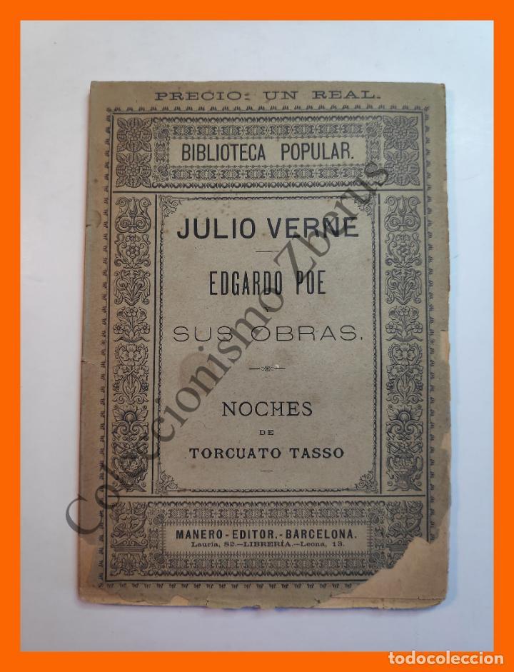 EDGARDO POE Y SUS OBRAS - JULIO VERNE = LAS NOCHES - TORCUATO TASSO (Libros antiguos (hasta 1936), raros y curiosos - Literatura - Narrativa - Otros)
