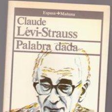 Libros antiguos: PALABRA DADA, CLAUDE LEVI STRAUSS. Lote 207031181