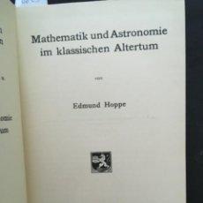 Libros antiguos: MATHEMATIK UND ASTRONOMIE IM KLASSICHEN ALTERTUM, EDMUND HOPPE, 1911. Lote 207046977
