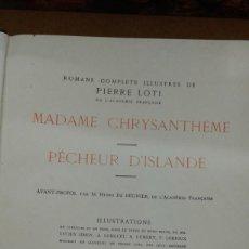 Libros antiguos: MADAME CHRYSANTHEME--PECHEUR D'ISLANDE. ROMANS COMPLETS ILLUSTRES DE PIERRE LOTI PARIS 1923. Lote 207076157