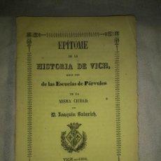 Libros antiguos: EPITOME DE LA HISTORIA DE VICH - AÑO 1860 - D.JOAQUIN SALARICH - RARO.. Lote 207078437